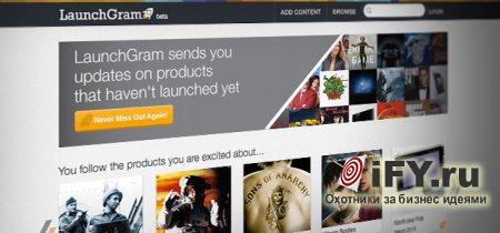 Стартап LaunchGram: хватит гуглить – подпишись и забудь!